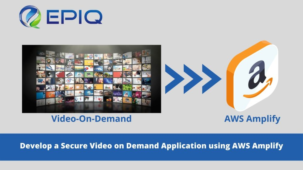 Develop a Secure Video on Demand Application using AWS Amplify