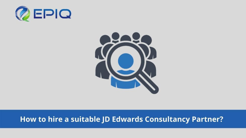 How to hire a suitable JD Edwards Consultancy Partner?